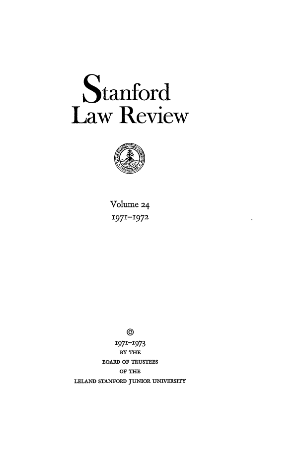 handle is hein.journals/stflr24 and id is 1 raw text is: Stanford