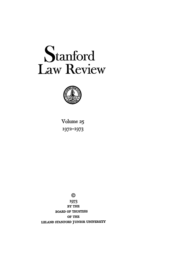 handle is hein.journals/stflr25 and id is 1 raw text is: Stanford