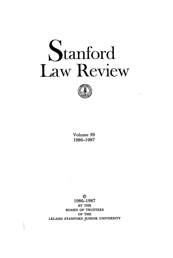 handle is hein.journals/stflr39 and id is 1 raw text is: Stanford