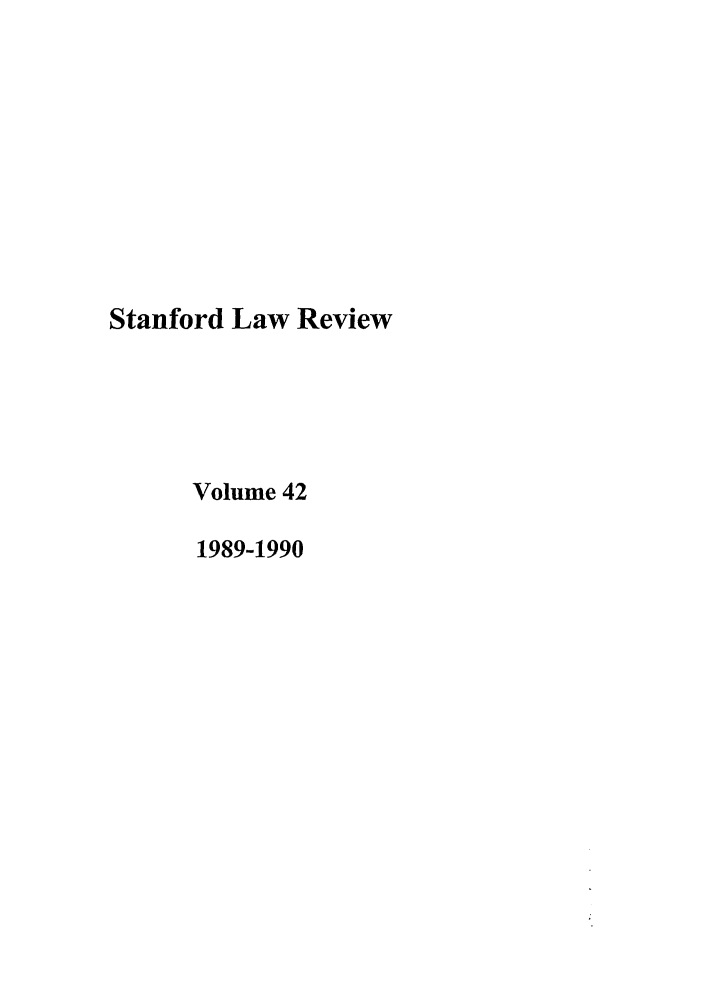 handle is hein.journals/stflr42 and id is 1 raw text is: Stanford Law Review