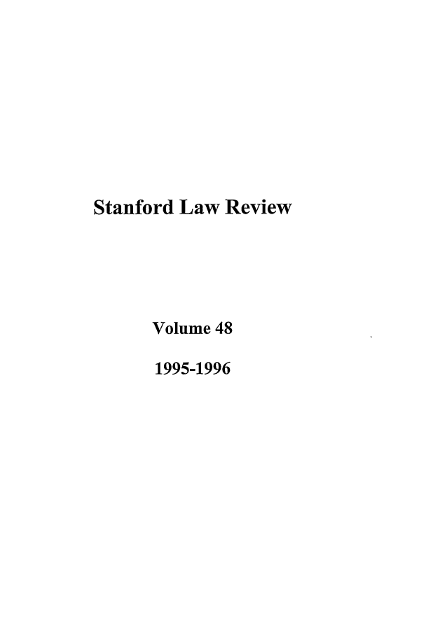 handle is hein.journals/stflr48 and id is 1 raw text is: Stanford Law Review