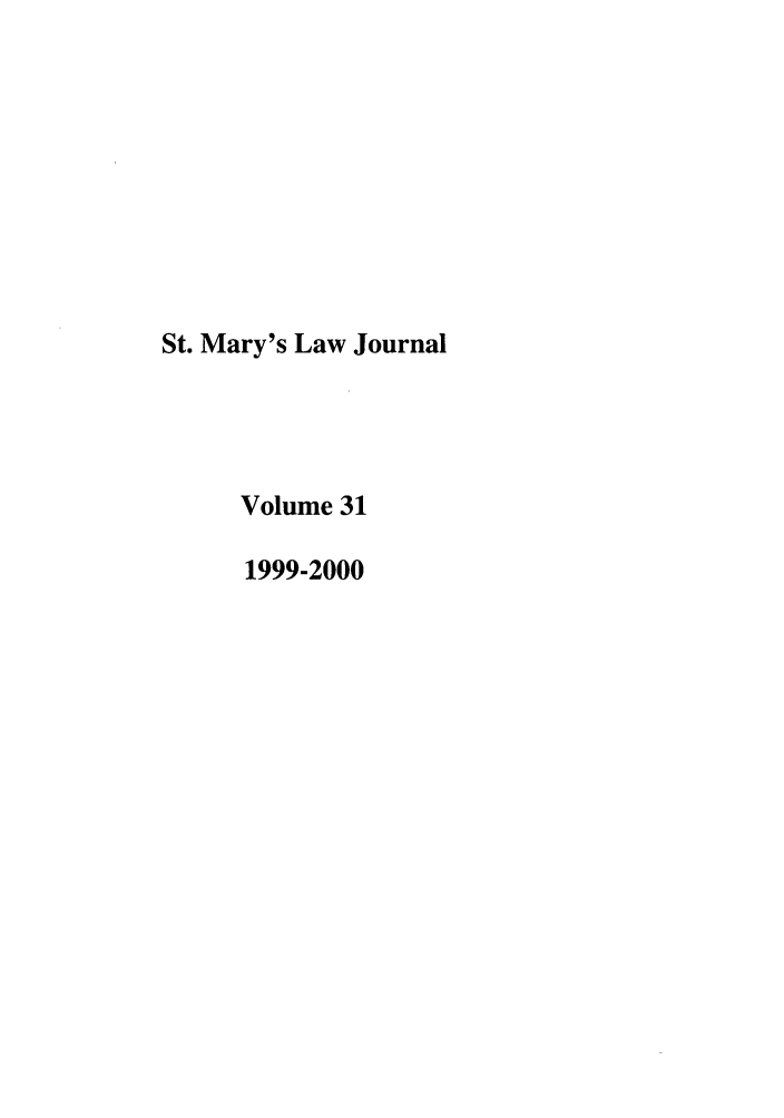 handle is hein.journals/stmlj31 and id is 1 raw text is: St. Mary's Law Journal