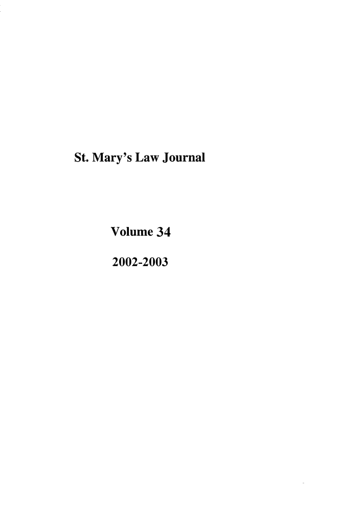 handle is hein.journals/stmlj34 and id is 1 raw text is: St. Mary's Law Journal