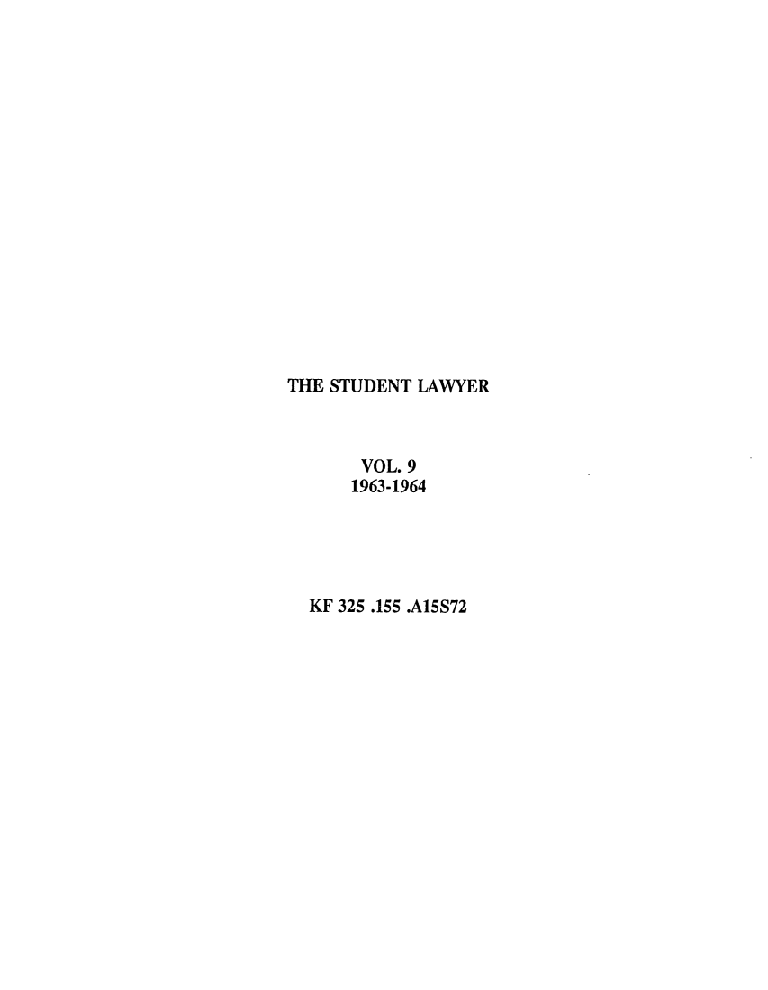 handle is hein.journals/studljer9 and id is 1 raw text is: THE STUDENT LAWYER