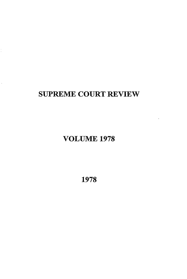 handle is hein.journals/suprev1978 and id is 1 raw text is: SUPREME COURT REVIEW