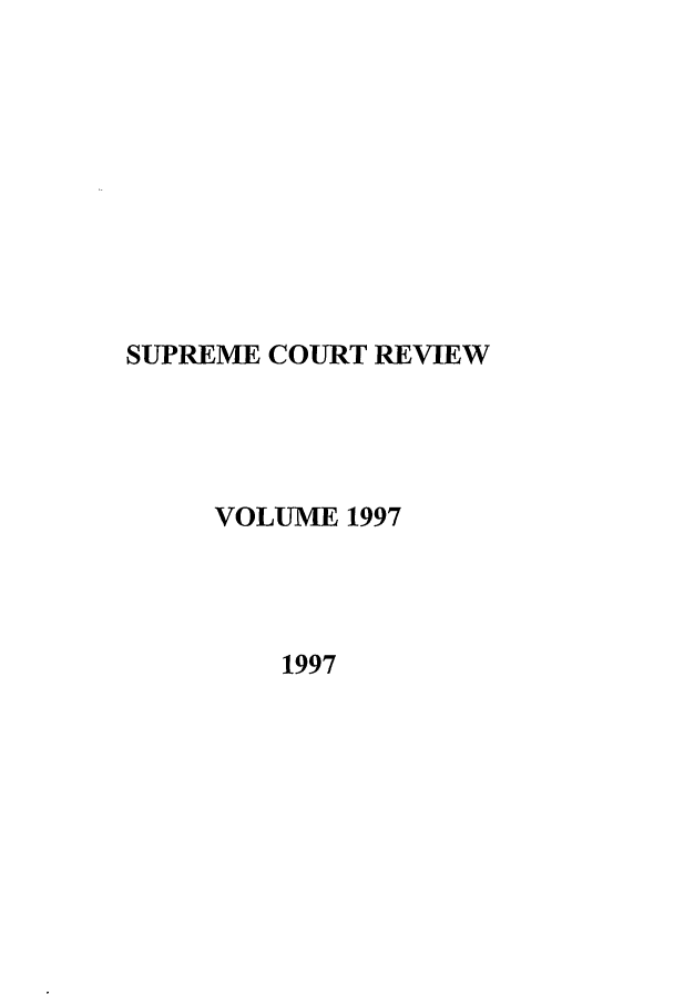 handle is hein.journals/suprev1997 and id is 1 raw text is: SUPREME COURT REVIEW