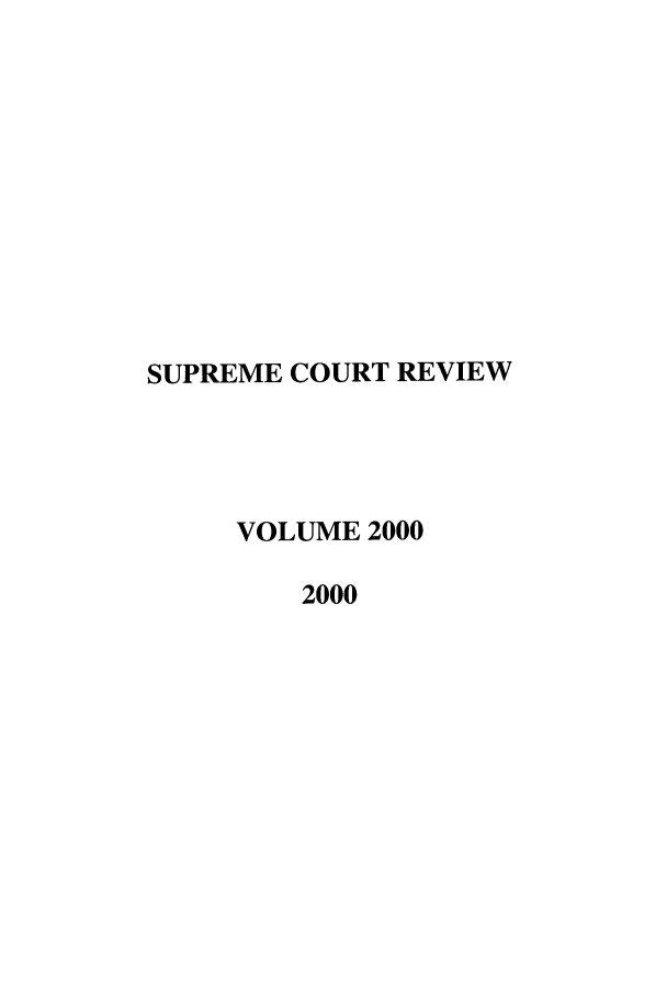 handle is hein.journals/suprev2000 and id is 1 raw text is: SUPREME COURT REVIEW