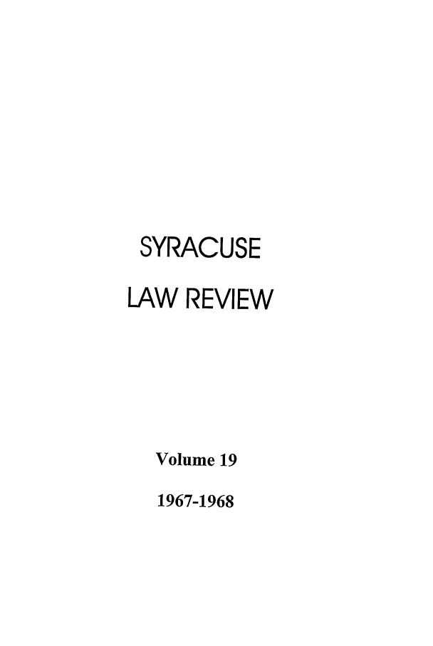 handle is hein.journals/syrlr19 and id is 1 raw text is: SYRACUSE
