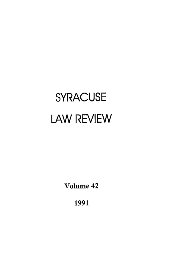 handle is hein.journals/syrlr42 and id is 1 raw text is: SYRACUSE