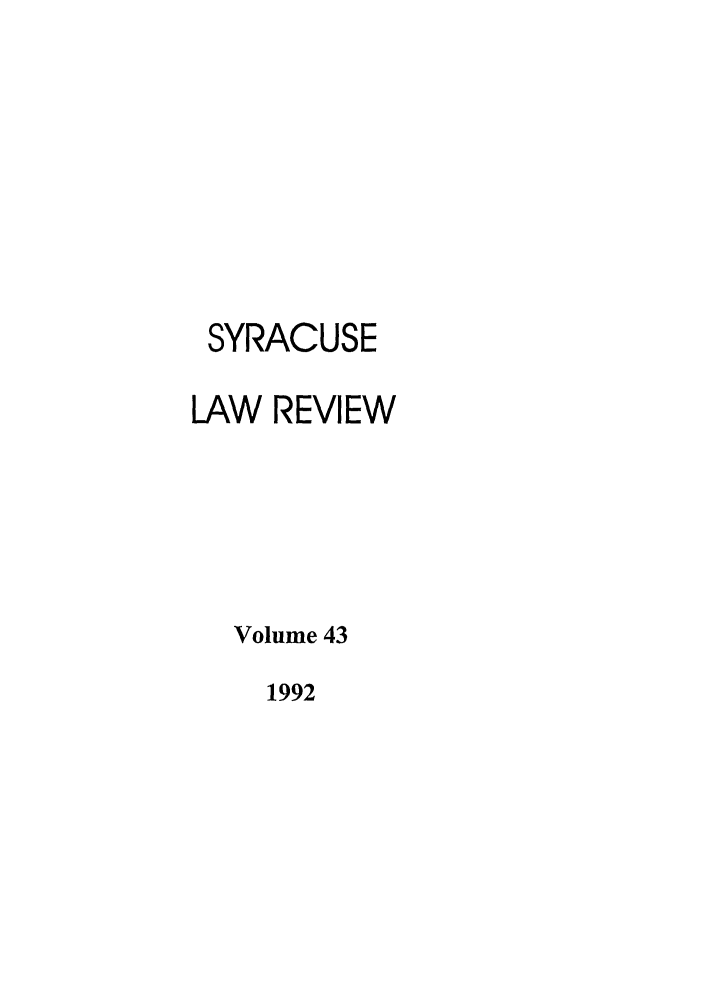 handle is hein.journals/syrlr43 and id is 1 raw text is: SYRACUSE