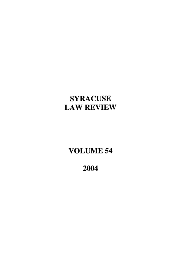 handle is hein.journals/syrlr54 and id is 1 raw text is: SYRACUSE