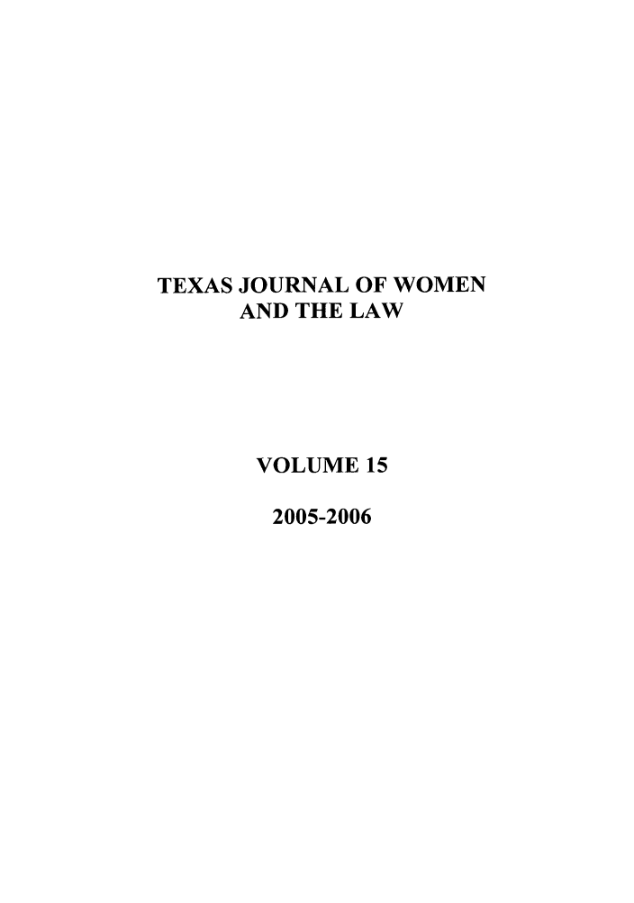 handle is hein.journals/tjwl15 and id is 1 raw text is: TEXAS JOURNAL OF WOMEN