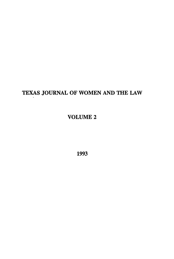 handle is hein.journals/tjwl2 and id is 1 raw text is: TEXAS JOURNAL OF WOMEN AND THE LAW