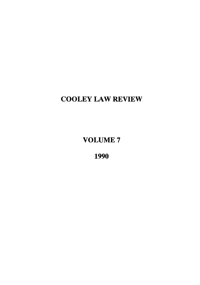 handle is hein.journals/tmclr7 and id is 1 raw text is: COOLEY LAW REVIEW