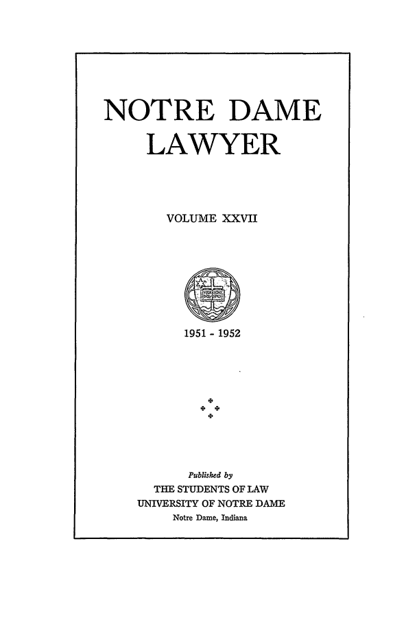 handle is hein.journals/tndl27 and id is 1 raw text is: NOTRE DAME