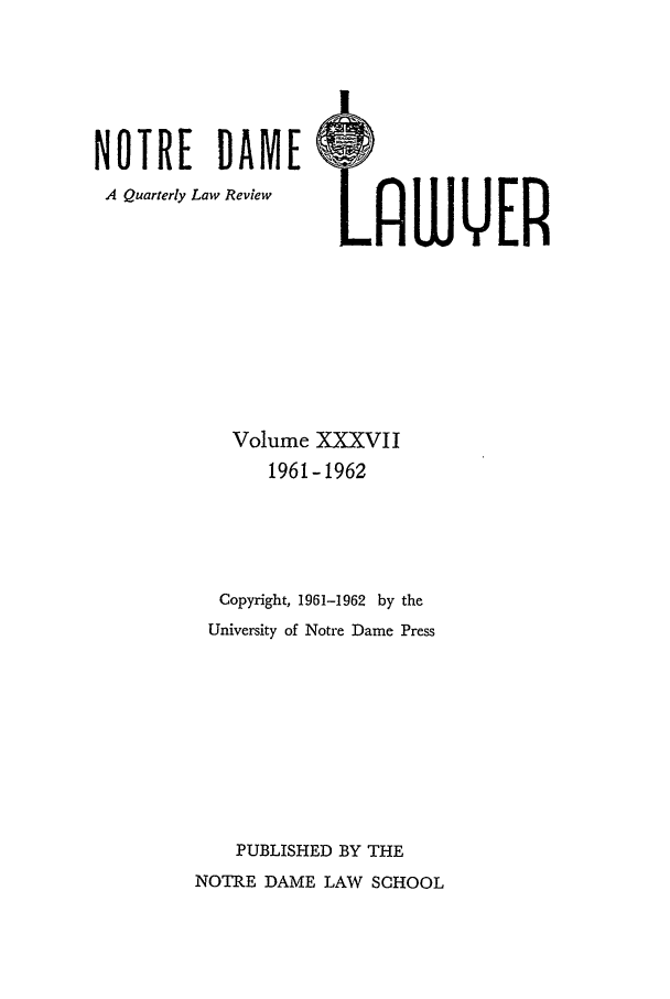 handle is hein.journals/tndl37 and id is 1 raw text is: NOTRE      DAME      M