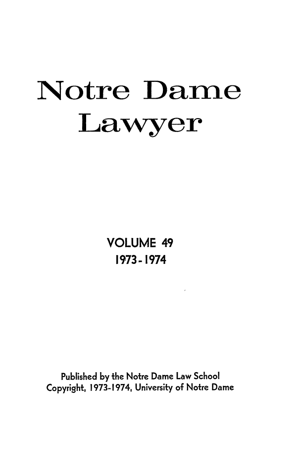 handle is hein.journals/tndl49 and id is 1 raw text is: Notre Dame