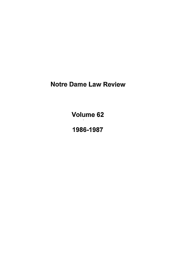 handle is hein.journals/tndl62 and id is 1 raw text is: Notre Dame Law Review