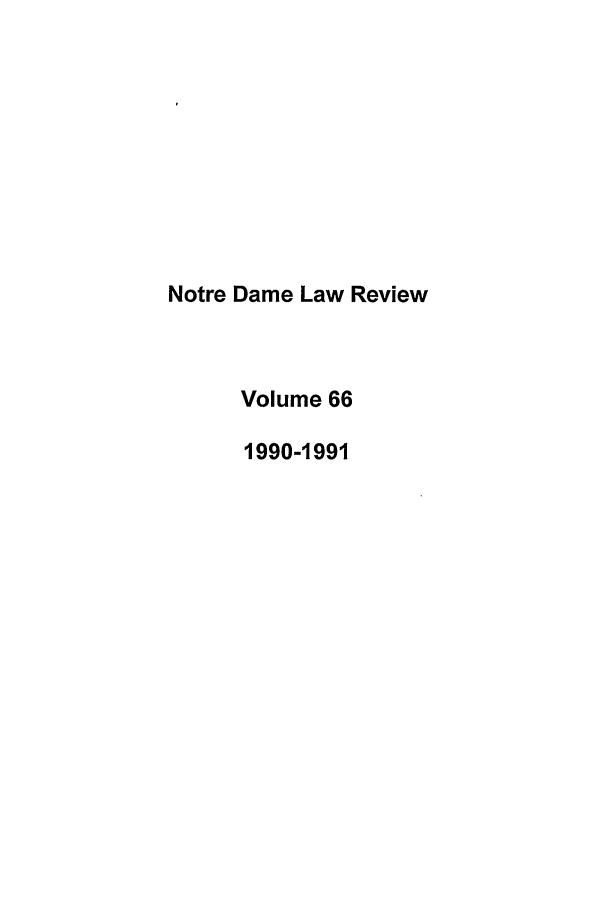 handle is hein.journals/tndl66 and id is 1 raw text is: Notre Dame Law Review