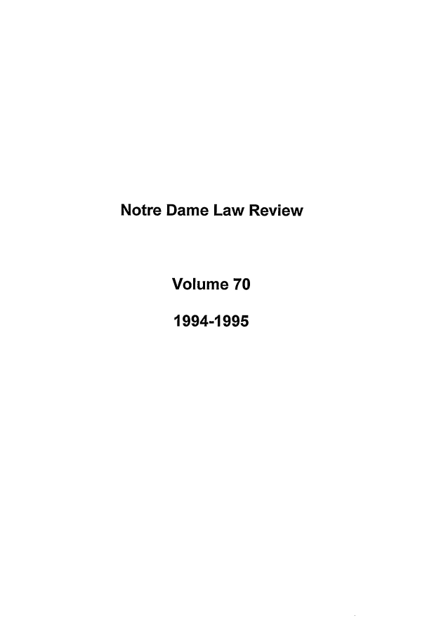 handle is hein.journals/tndl70 and id is 1 raw text is: Notre Dame Law Review