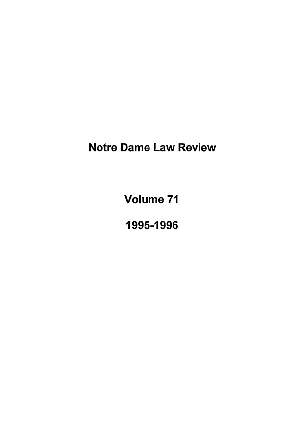 handle is hein.journals/tndl71 and id is 1 raw text is: Notre Dame Law Review