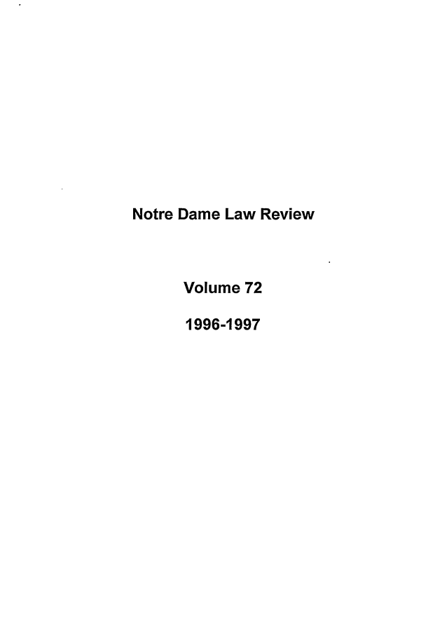 handle is hein.journals/tndl72 and id is 1 raw text is: Notre Dame Law Review