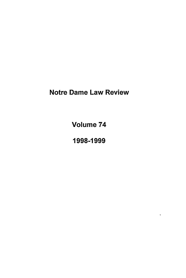 handle is hein.journals/tndl74 and id is 1 raw text is: Notre Dame Law Review