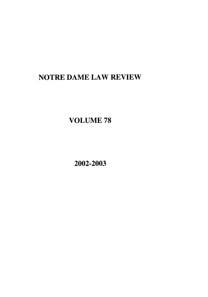 handle is hein.journals/tndl78 and id is 1 raw text is: NOTRE DAME LAW REVIEW