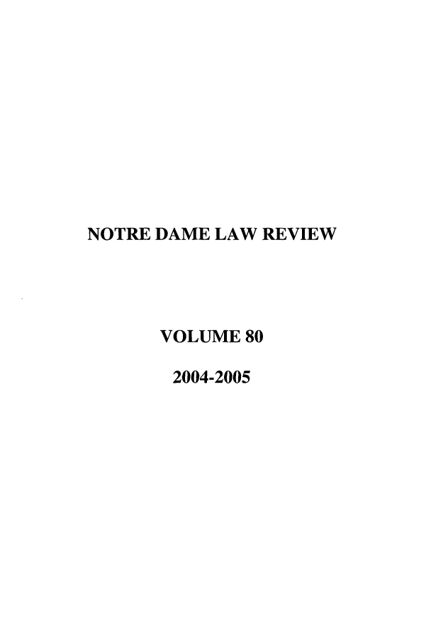 handle is hein.journals/tndl80 and id is 1 raw text is: NOTRE DAME LAW REVIEW