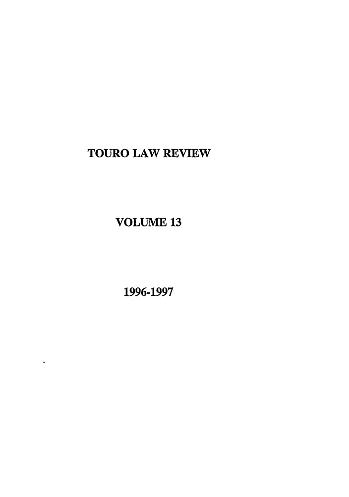 handle is hein.journals/touro13 and id is 1 raw text is: TOURO LAW REVIEW