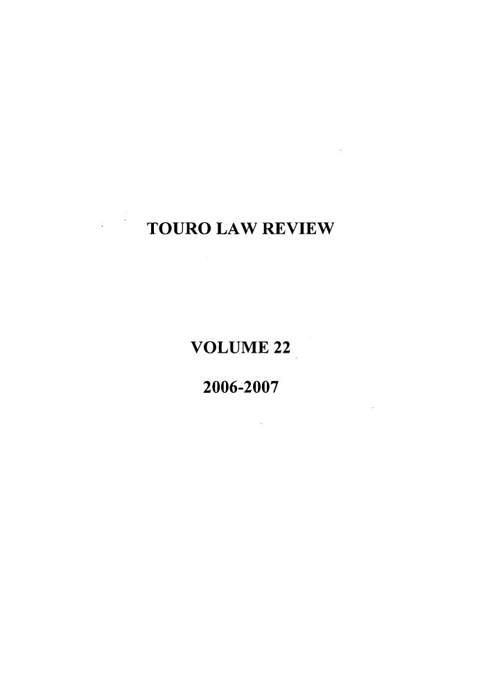 handle is hein.journals/touro22 and id is 1 raw text is: TOURO LAW REVIEW