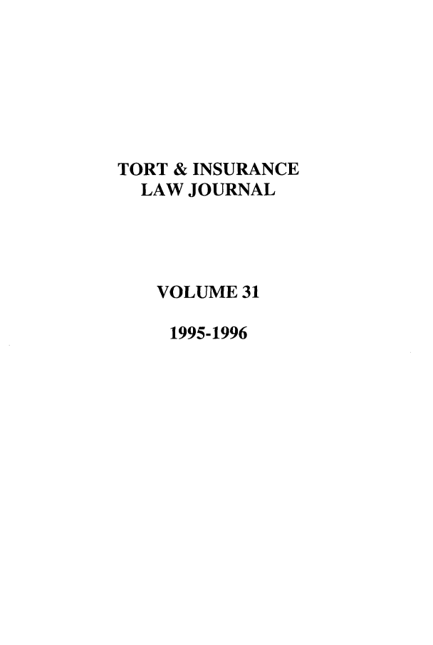 handle is hein.journals/ttip31 and id is 1 raw text is: TORT & INSURANCE