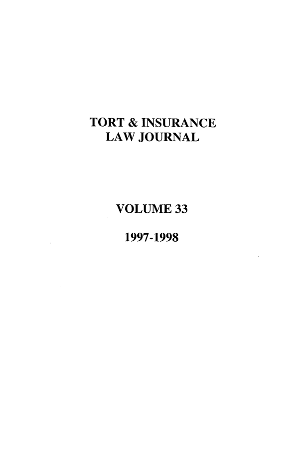 handle is hein.journals/ttip33 and id is 1 raw text is: TORT & INSURANCE