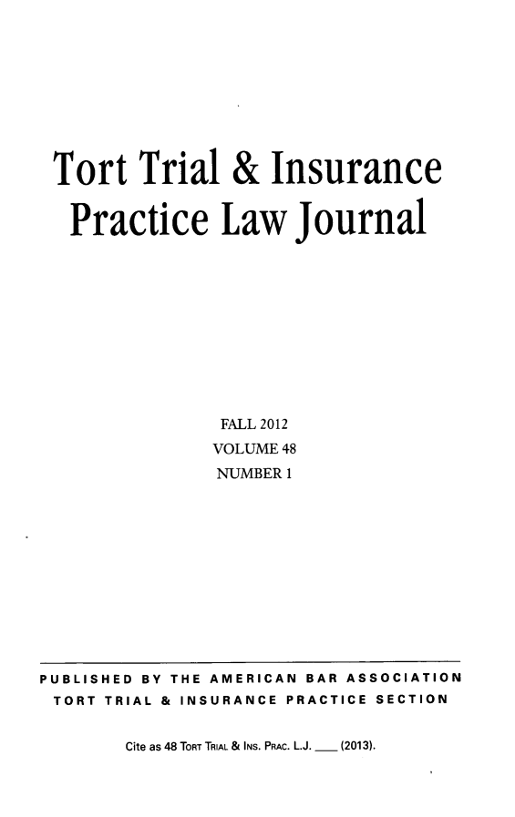 handle is hein.journals/ttip48 and id is 1 raw text is: Tort Trial & Insurance