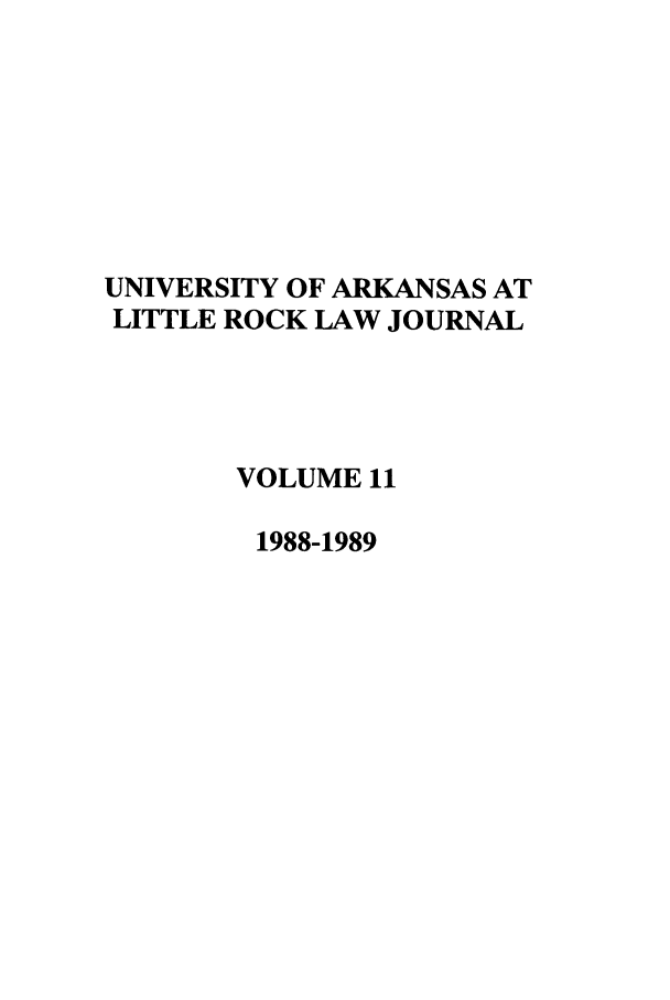 handle is hein.journals/ualr11 and id is 1 raw text is: UNIVERSITY OF ARKANSAS AT