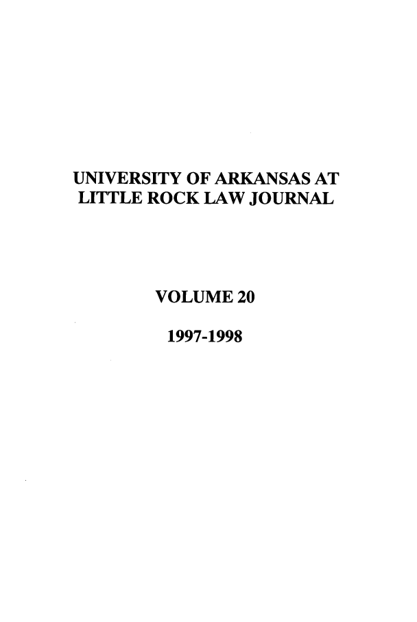 handle is hein.journals/ualr20 and id is 1 raw text is: UNIVERSITY OF ARKANSAS AT
