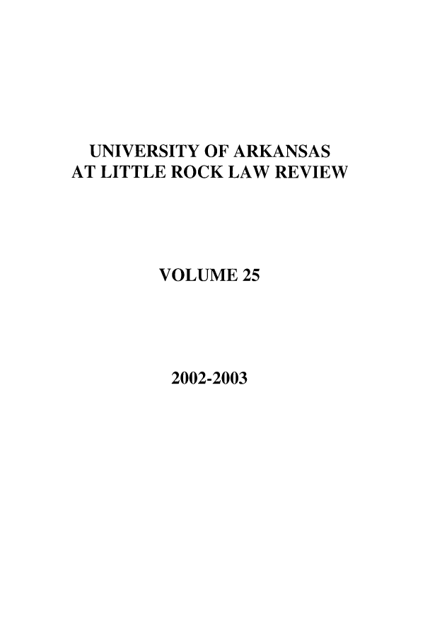 handle is hein.journals/ualr25 and id is 1 raw text is: UNIVERSITY OF ARKANSAS