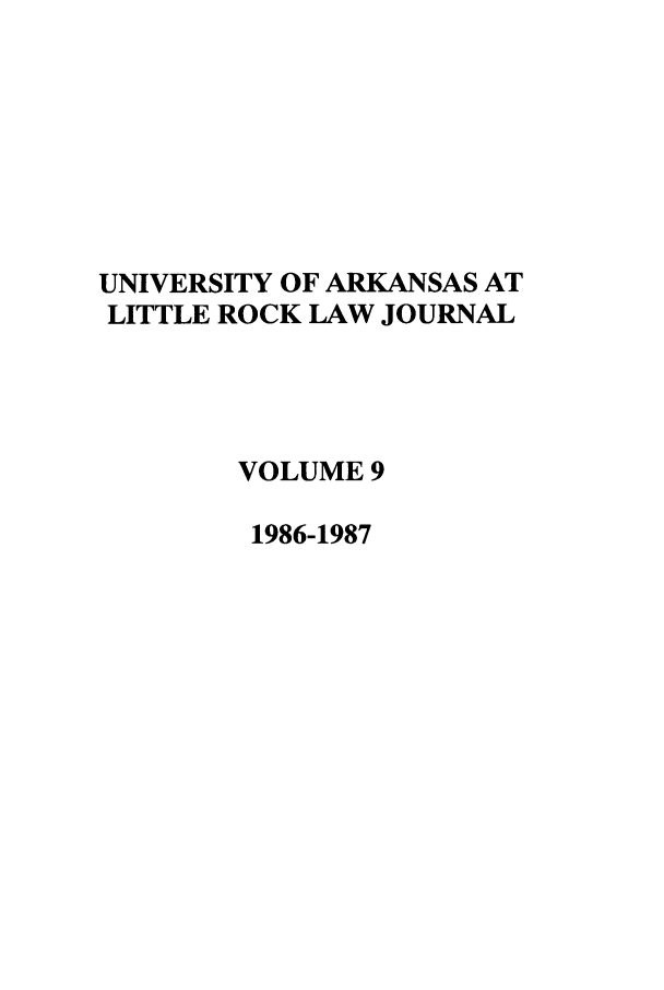 handle is hein.journals/ualr9 and id is 1 raw text is: UNIVERSITY OF ARKANSAS AT