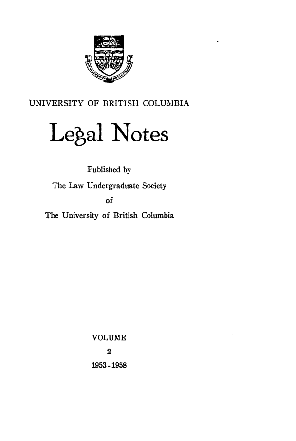 handle is hein.journals/ubcln2 and id is 1 raw text is: UNIVERSITY OF BRITISH COLUMBIA