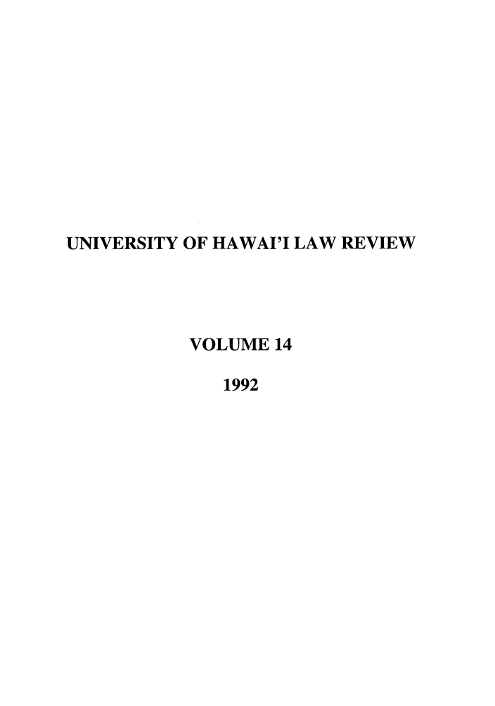 handle is hein.journals/uhawlr14 and id is 1 raw text is: UNIVERSITY OF HAWAI'I LAW REVIEW
