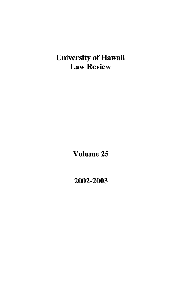 handle is hein.journals/uhawlr25 and id is 1 raw text is: University of Hawaii