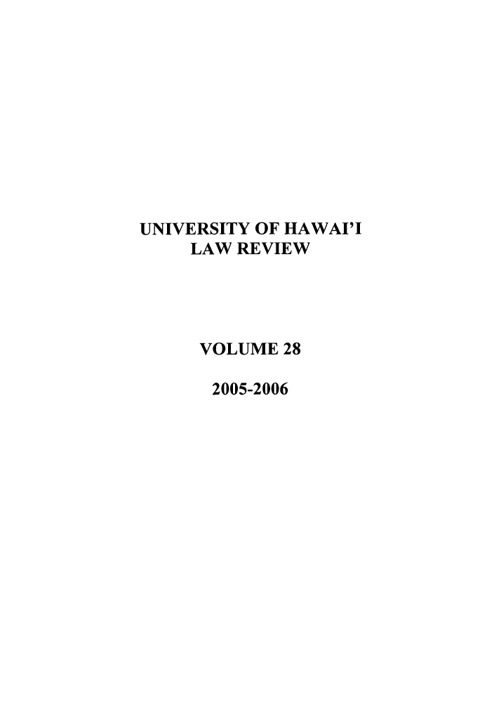 handle is hein.journals/uhawlr28 and id is 1 raw text is: UNIVERSITY OF HAWAI'I