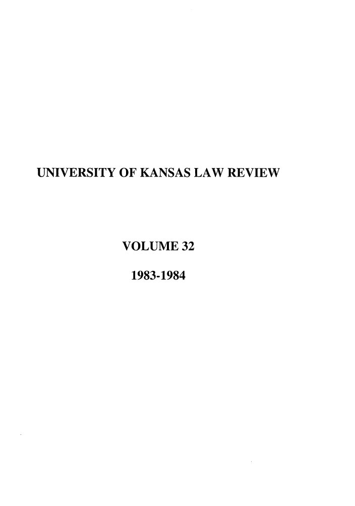 handle is hein.journals/ukalr32 and id is 1 raw text is: UNIVERSITY OF KANSAS LAW REVIEW