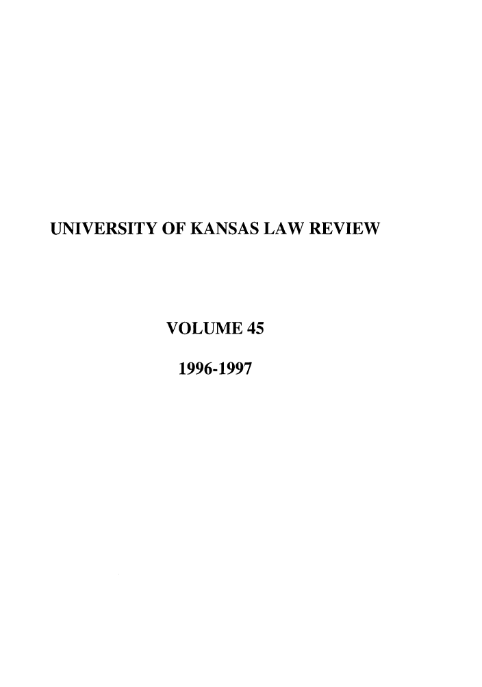 handle is hein.journals/ukalr45 and id is 1 raw text is: UNIVERSITY OF KANSAS LAW REVIEW