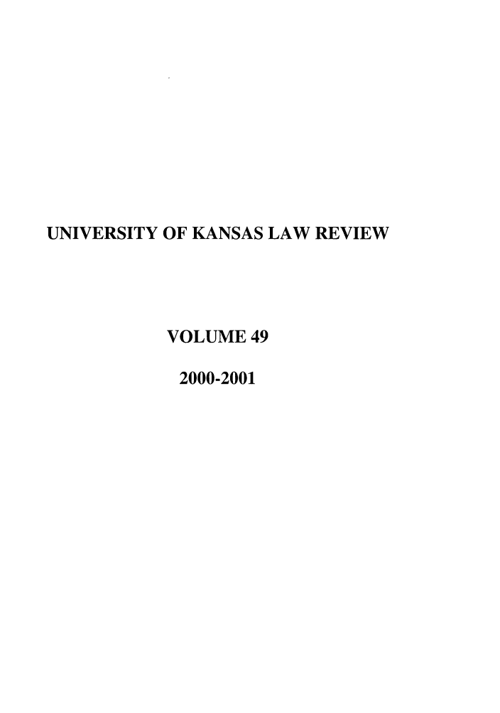 handle is hein.journals/ukalr49 and id is 1 raw text is: UNIVERSITY OF KANSAS LAW REVIEW