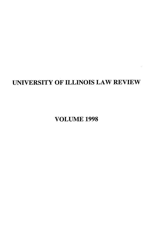 handle is hein.journals/unilllr1998 and id is 1 raw text is: UNIVERSITY OF ILLINOIS LAW REVIEW