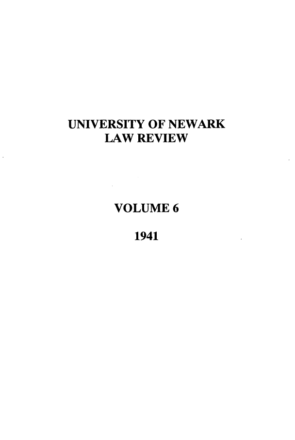 handle is hein.journals/unlr6 and id is 1 raw text is: UNIVERSITY OF NEWARK