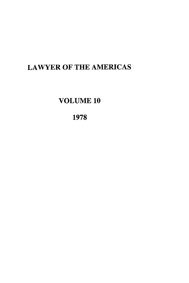 handle is hein.journals/unmialr10 and id is 1 raw text is: LAWYER OF THE AMERICAS