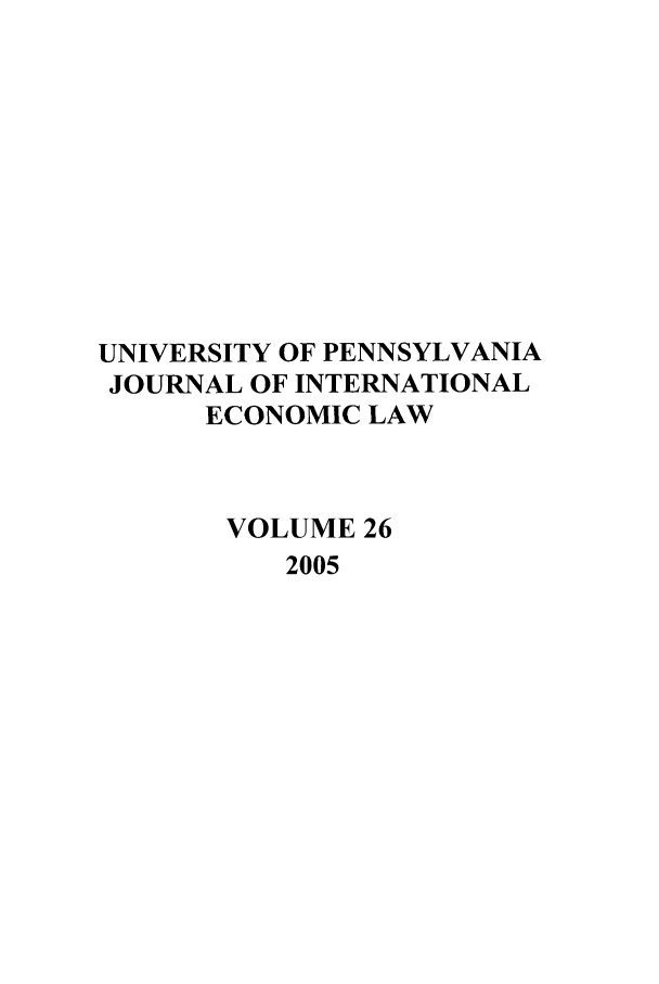 handle is hein.journals/upjiel26 and id is 1 raw text is: UNIVERSITY OF PENNSYLVANIA