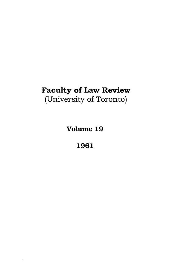 handle is hein.journals/utflr19 and id is 1 raw text is: Faculty of Law Review